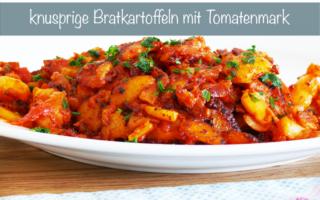 Rezept Bratkartoffeln vegetarisch Tomatenmark