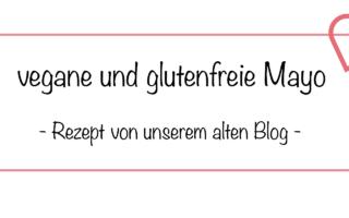 vegane glutenfreie mayo