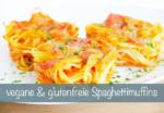 vegane Spaghetti Muffins glutenfrei Rezept
