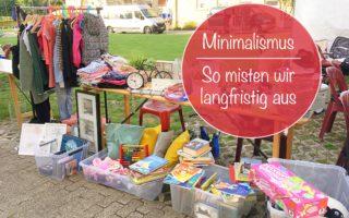 minimalismus langfristig ausmisten familie
