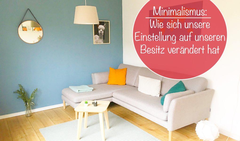 minimalismus veraenderung einstellung besitz familie