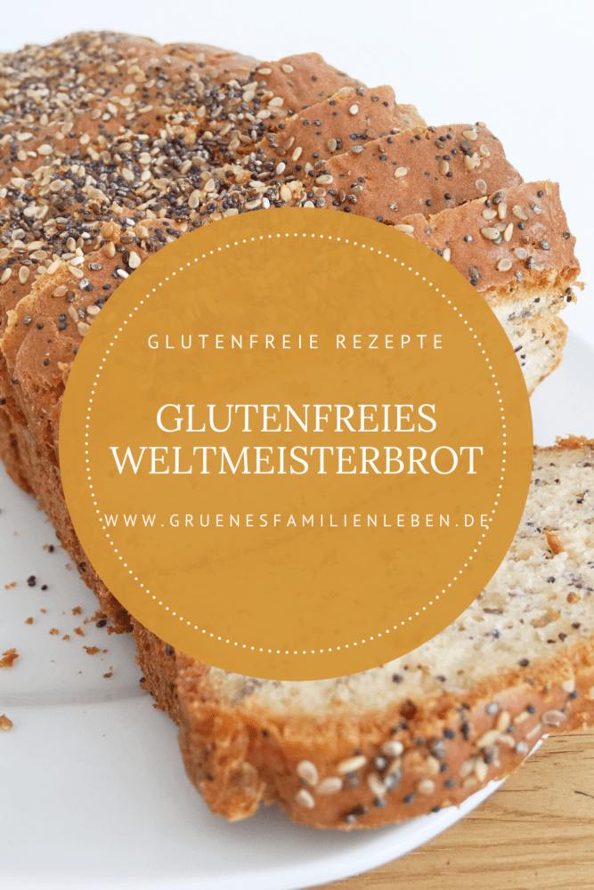 glutenfreies Weltmeisterbrot Rezept