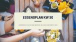 Essensplan KW 30 vegetarische glutenfreie Rezepte