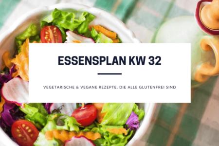 Essensplan KW 32 glutenfreie vegetarische Rezepte