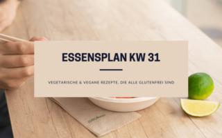 Essensplan KW 31 glutenfreie vegetarische Rezepte