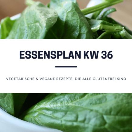 Essensplan KW 36 - glutenfreie und vegetarische Rezepte