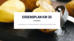 Essensplan mit glutenfreien und vegetarischen Rezepten KW 35