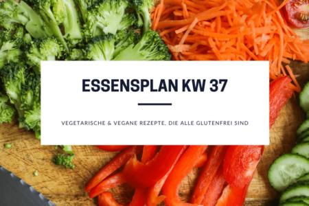Essensplan K 37 - glutenfreie und vegetarische Rezepte